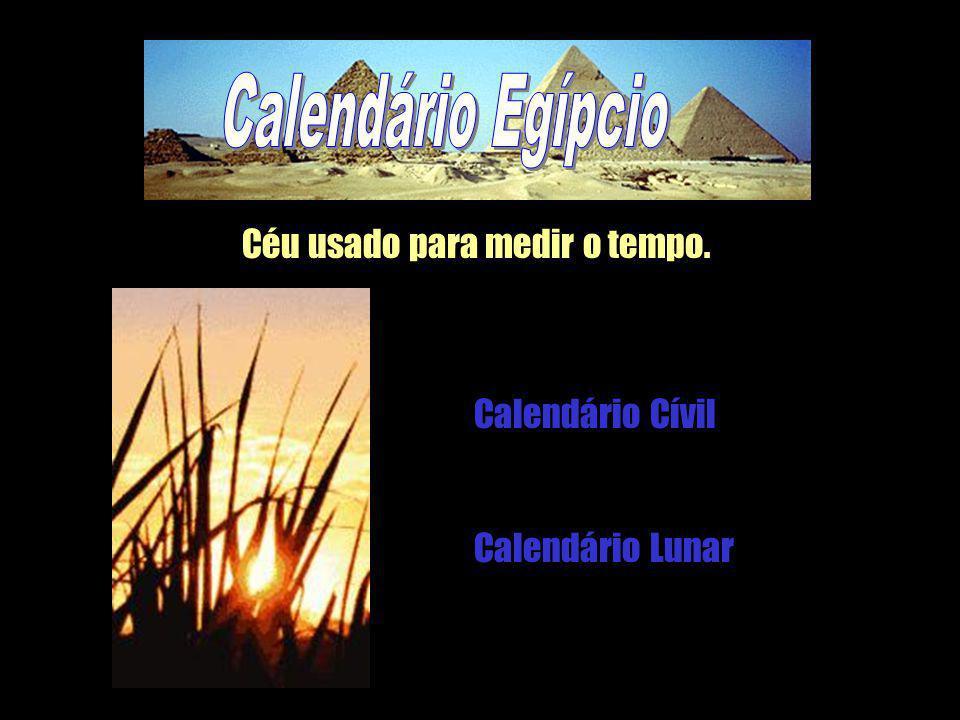 Céu usado para medir o tempo. Calendário Cívil Calendário Lunar