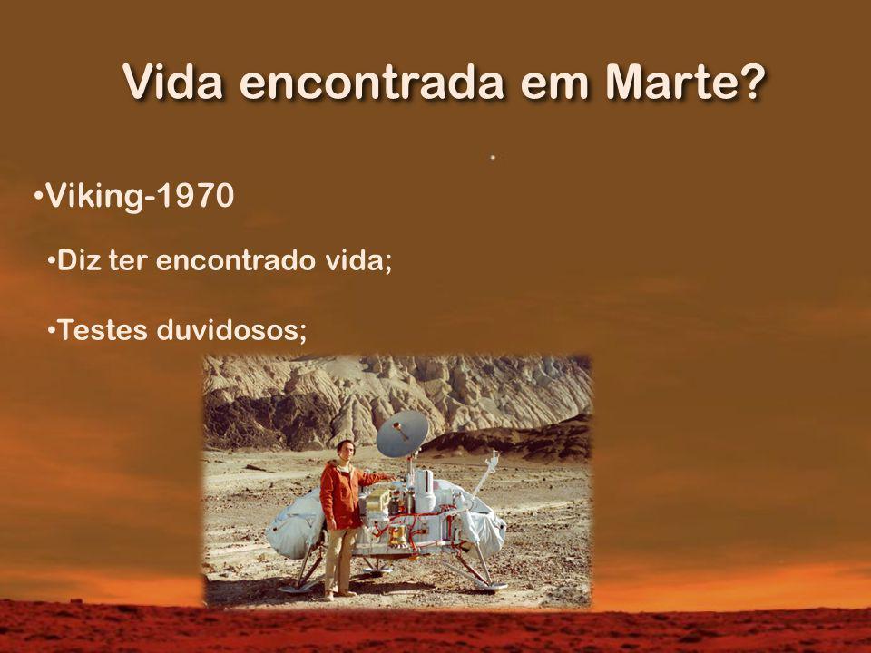 Vida encontrada em Marte? Viking-1970 Diz ter encontrado vida; Testes duvidosos;