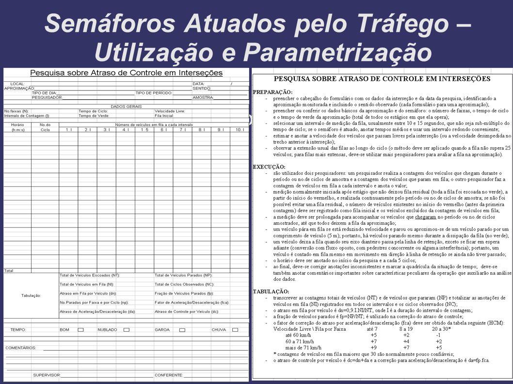 Semáforos Atuados pelo Tráfego – Utilização e Parametrização Análise de Desempenho...