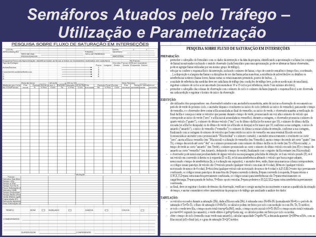 Semáforos Atuados pelo Tráfego – Utilização e Parametrização Fluxo de Saturação...