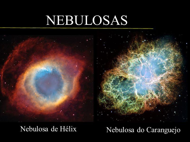 NEBULOSAS Nebulosa do Caranguejo Nebulosa de Hélix