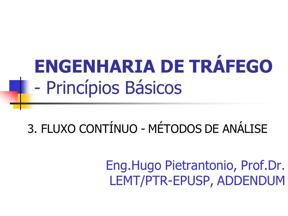 ENGENHARIA DE TRÁFEGO - Princípios Básicos 3.Fluxo Contínuo: Seg.Entrelaçamento......