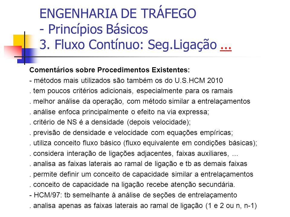 ENGENHARIA DE TRÁFEGO - Princípios Básicos 3.Fluxo Contínuo: Seg.Ligação......