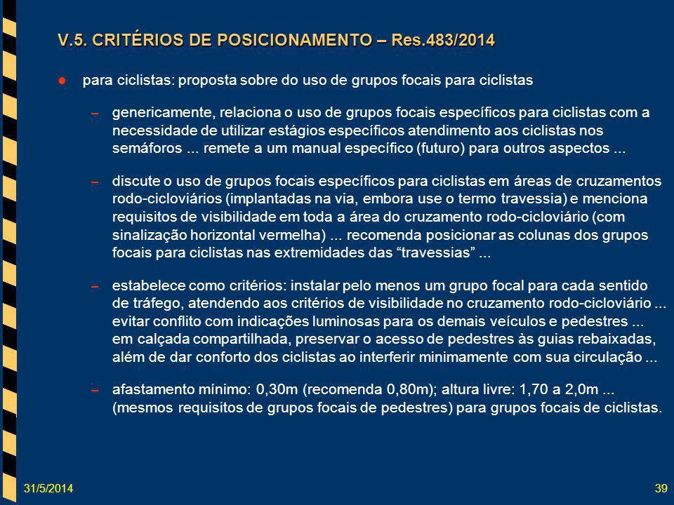 31/5/201439 V.5. CRITÉRIOS DE POSICIONAMENTO – Res.483/2014 para ciclistas: proposta sobre do uso de grupos focais para ciclistas – genericamente, rel