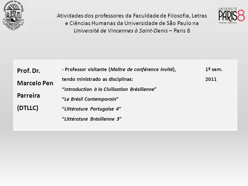 Prof. Dr. Marcelo Pen Parreira (DTLLC) - Professor visitante (Maître de conférence invité), tendo ministrado as disciplinas: Introduction à la Civilis