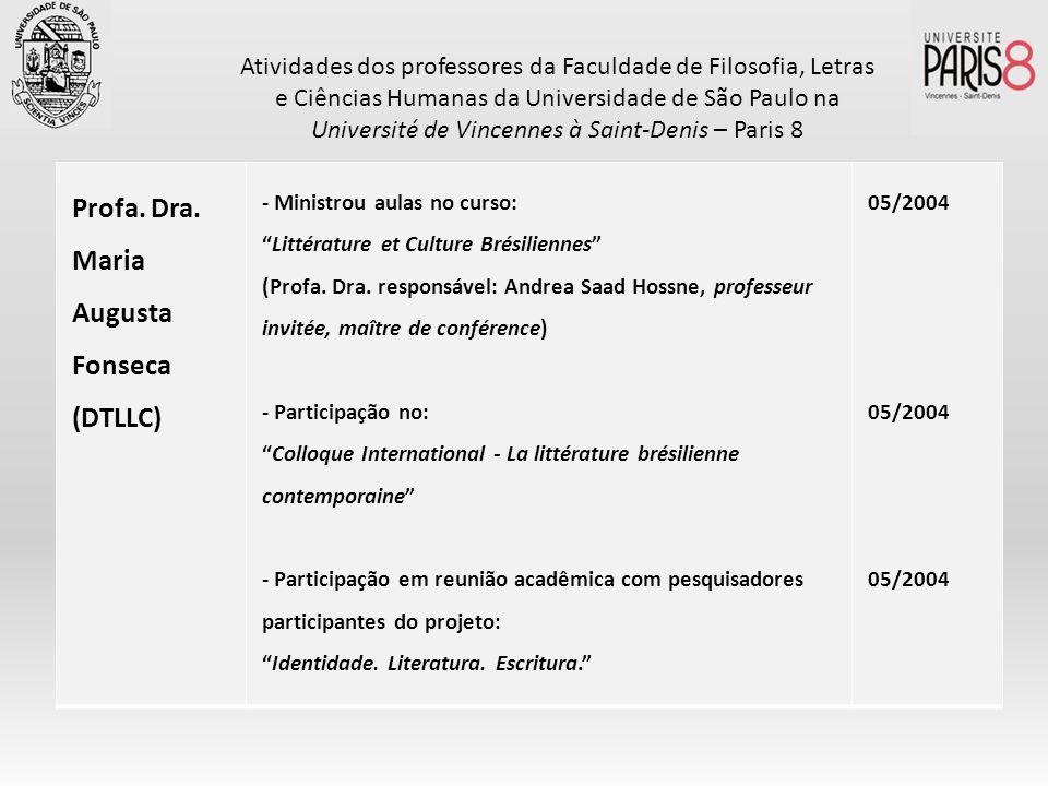 Profa. Dra. Maria Augusta Fonseca (DTLLC) - Ministrou aulas no curso: Littérature et Culture Brésiliennes (Profa. Dra. responsável: Andrea Saad Hossne