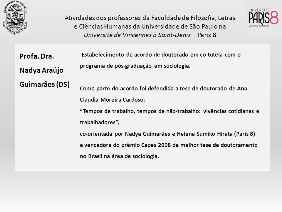 Profa. Dra. Nadya Araújo Guimarães (DS) -Estabelecimento de acordo de doutorado em co-tutela com o programa de pós-graduação em sociologia. Como parte