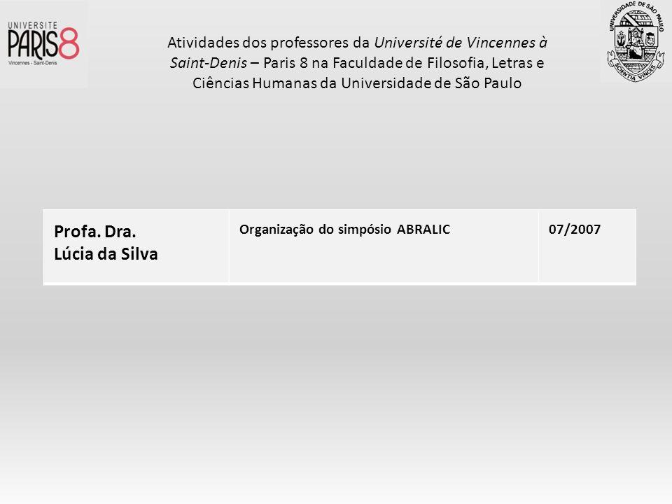 Atividades dos professores da Université de Vincennes à Saint-Denis – Paris 8 na Faculdade de Filosofia, Letras e Ciências Humanas da Universidade de