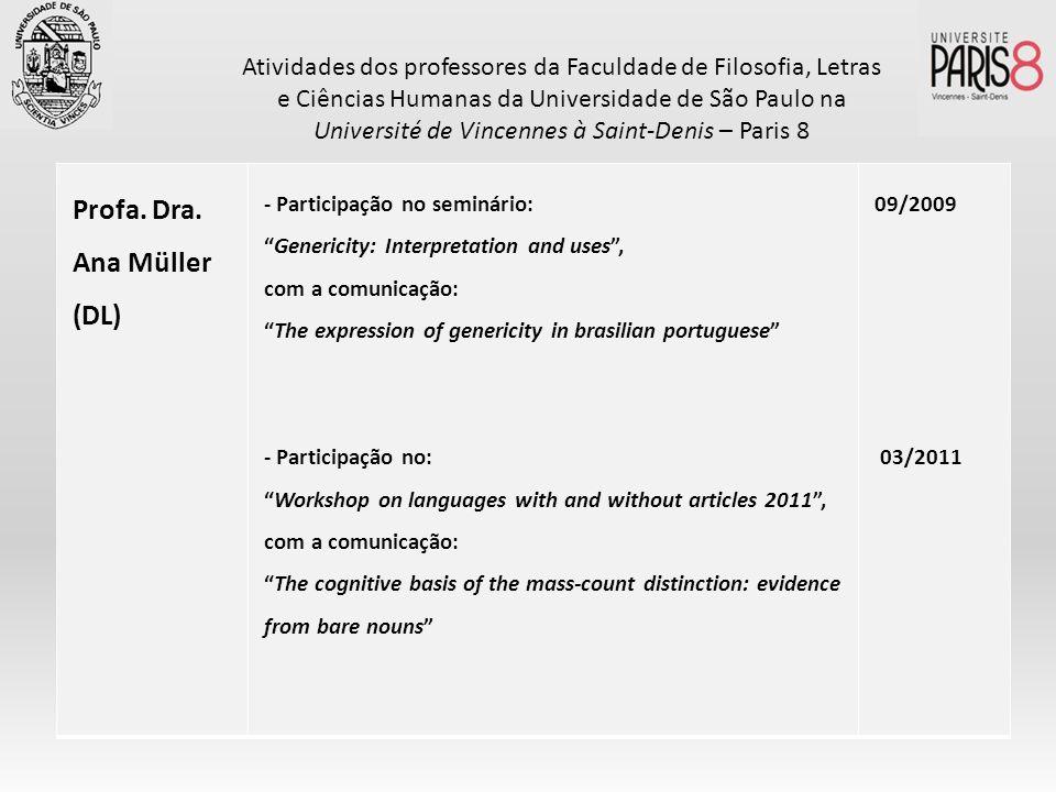 Profa. Dra. Ana Müller (DL) - Participação no seminário: Genericity: Interpretation and uses, com a comunicação: The expression of genericity in brasi