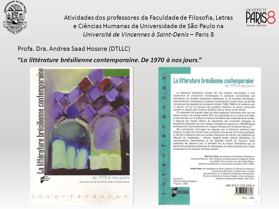 Profa. Dra. Andrea Saad Hossne (DTLLC) La littérature brésilienne contemporaine. De 1970 à nos jours.