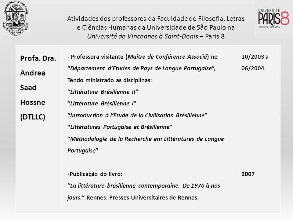 Profa. Dra. Andrea Saad Hossne (DTLLC) - Professora visitante (Maître de Conférence Associé) no Département dEtudes de Pays de Langue Portugaise, Tend