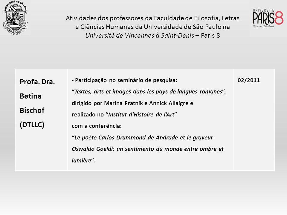 Profa. Dra. Betina Bischof (DTLLC) - Participação no seminário de pesquisa: Textes, arts et images dans les pays de langues romanes, dirigido por Mari