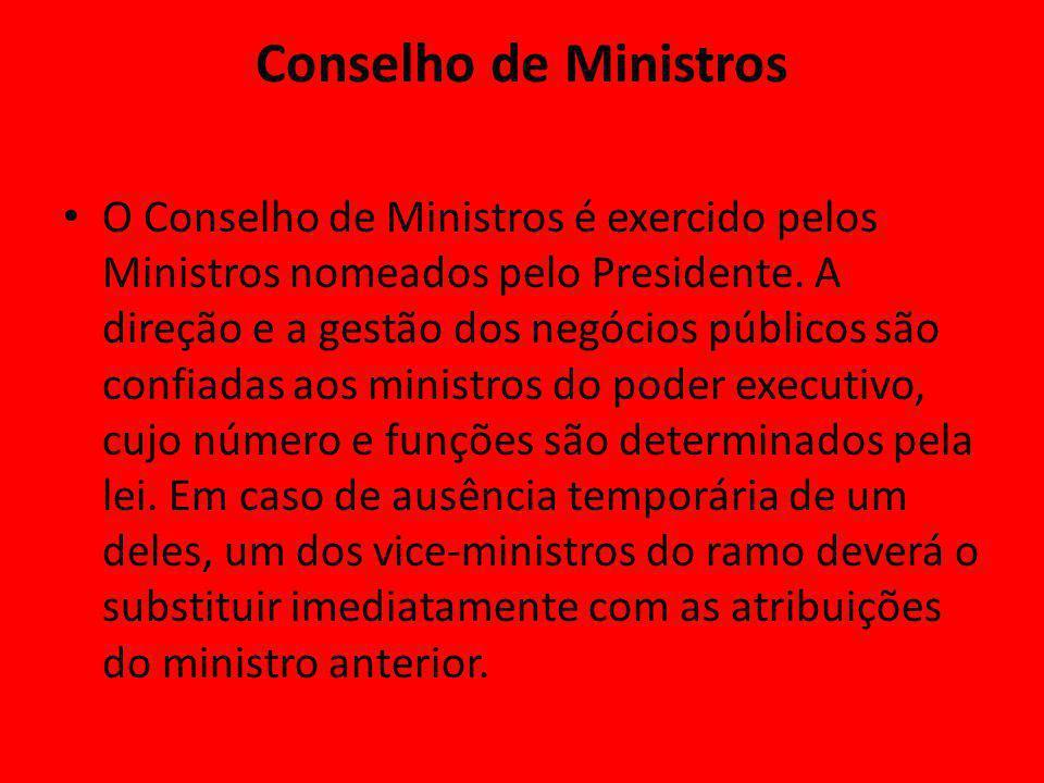 Conselho de Ministros O Conselho de Ministros é exercido pelos Ministros nomeados pelo Presidente.