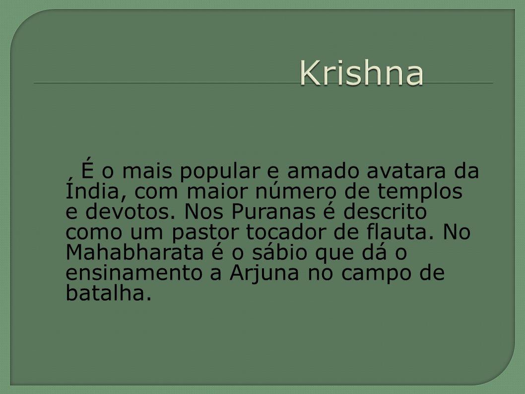 É o mais popular e amado avatara da Índia, com maior número de templos e devotos. Nos Puranas é descrito como um pastor tocador de flauta. No Mahabhar