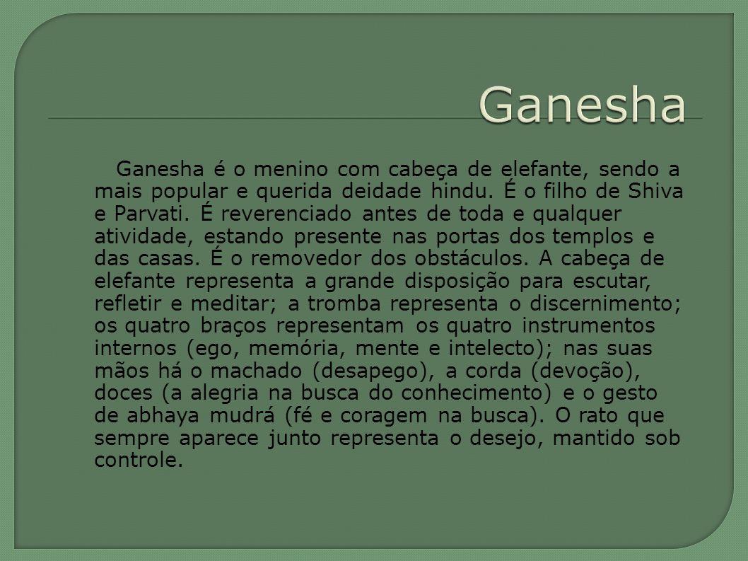 Ganesha é o menino com cabeça de elefante, sendo a mais popular e querida deidade hindu.