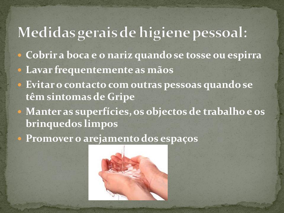 Cobrir a boca e o nariz quando se tosse ou espirra Lavar frequentemente as mãos Evitar o contacto com outras pessoas quando se têm sintomas de Gripe M