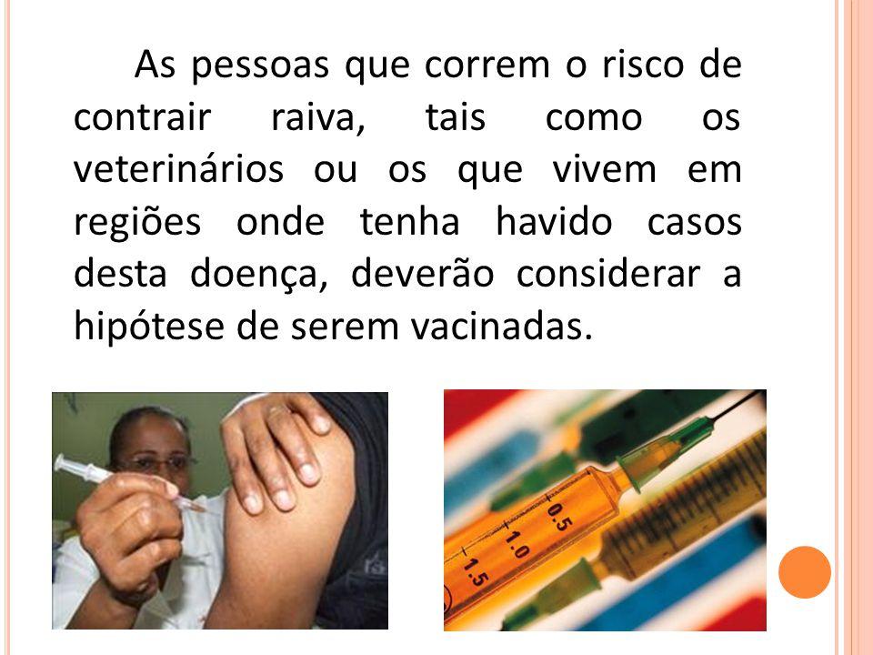 Por trata-se de uma doença fatal onde o tratamento de animais raivosos é ineficaz, a melhor maneira de evitar a doença é a vacinação dos animais, no3º mês de vida com reforços anuais.