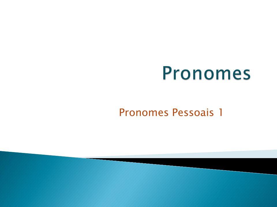 Pronomes Pessoais 1