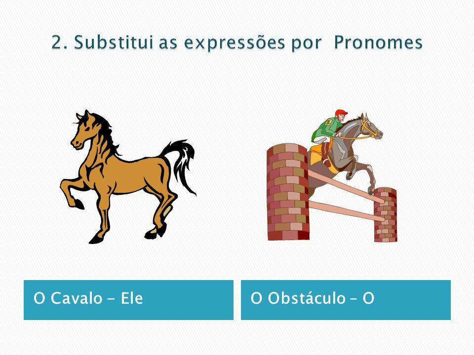 O Cavalo - EleO Obstáculo – O