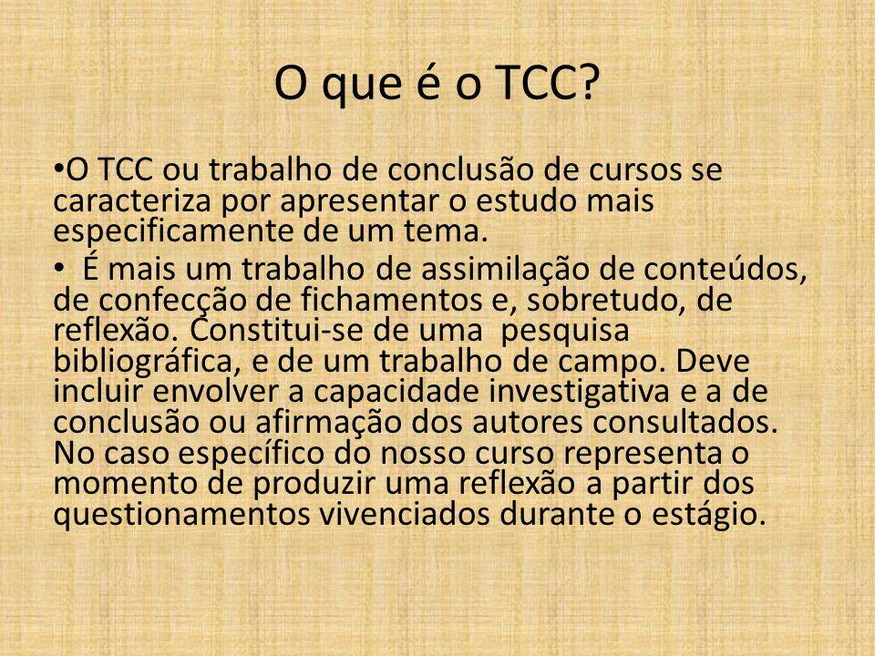 O que é o TCC? O TCC ou trabalho de conclusão de cursos se caracteriza por apresentar o estudo mais especificamente de um tema. É mais um trabalho de