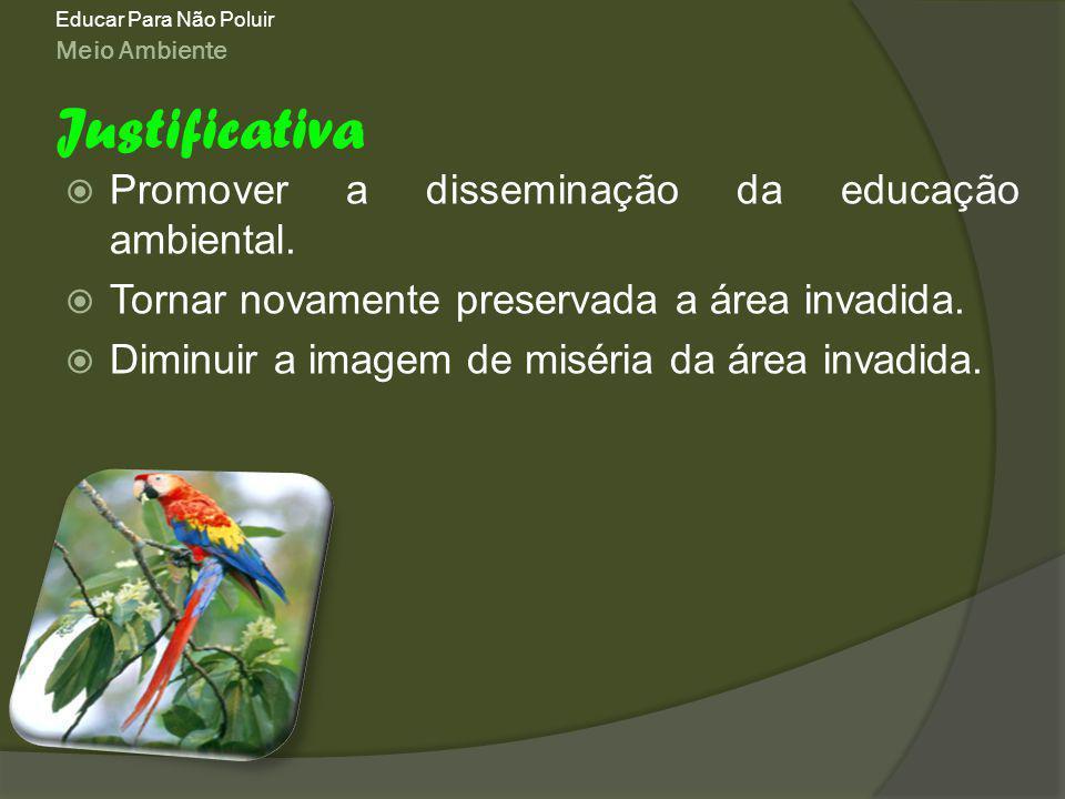 Meio Ambiente Educar Para Não Poluir Promover a disseminação da educação ambiental.