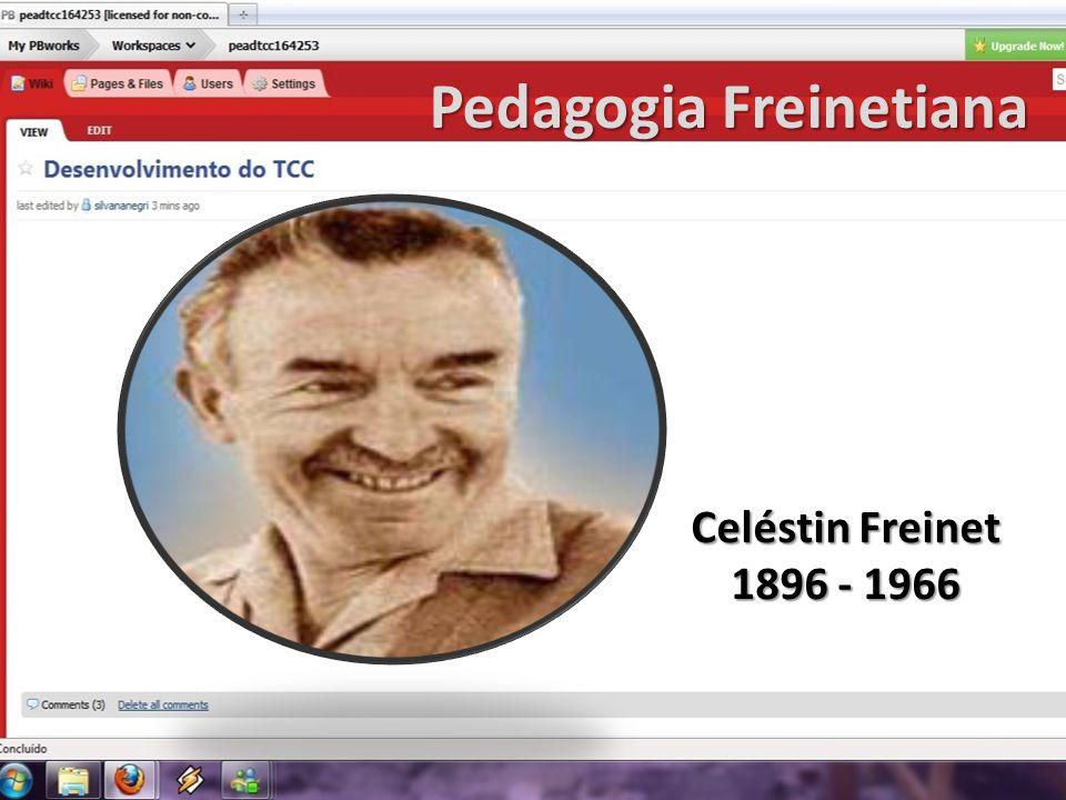 Pedagogia Freinetiana Celéstin Freinet 1896 - 1966