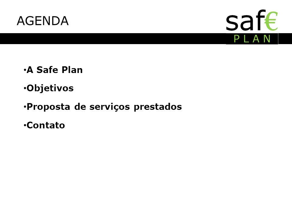 AGENDA A Safe Plan Objetivos Proposta de serviços prestados Contato