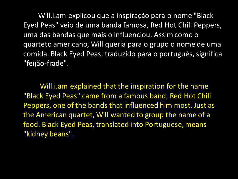 Will.i.am explicou que a inspiração para o nome