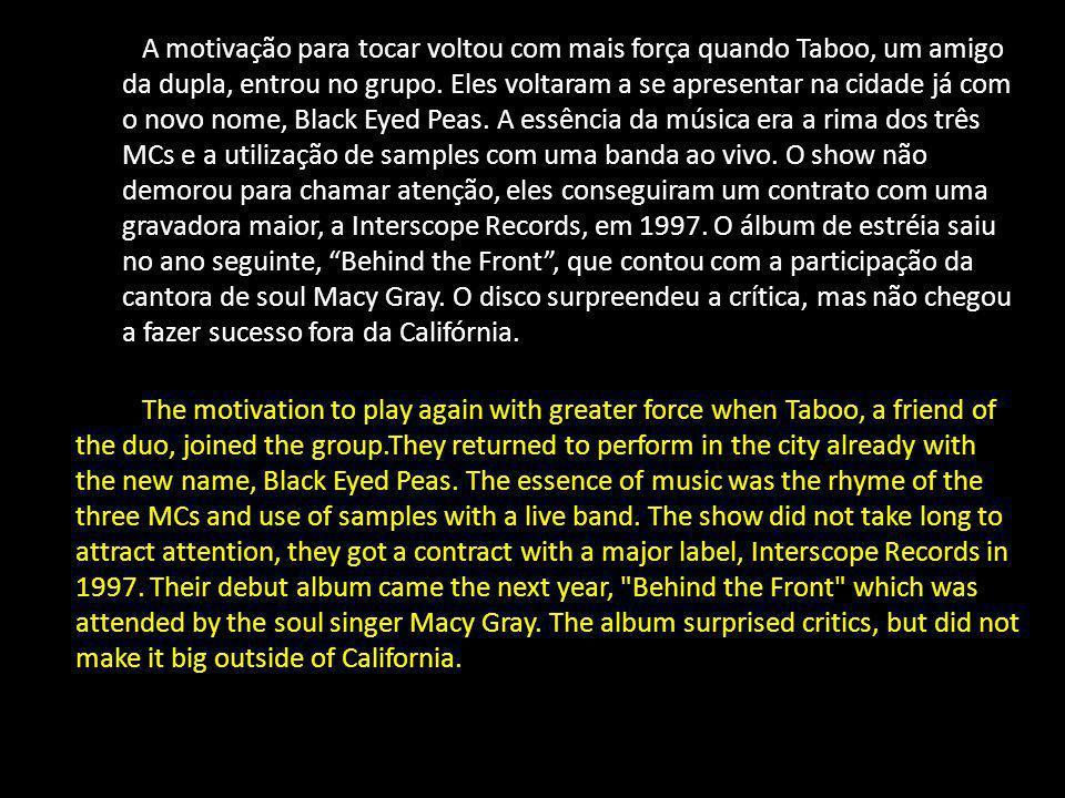 Antes de entrar para o Black Eyed Peas, Fergie participava de uma banda que não deu certo.