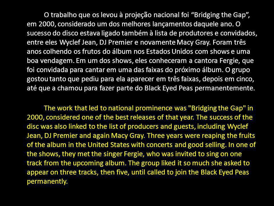 O trabalho que os levou à projeção nacional foi Bridging the Gap, em 2000, considerado um dos melhores lançamentos daquele ano. O sucesso do disco est