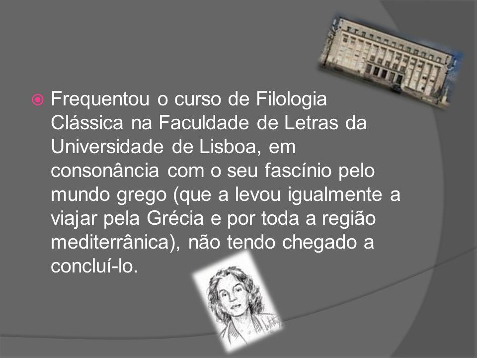 Frequentou o curso de Filologia Clássica na Faculdade de Letras da Universidade de Lisboa, em consonância com o seu fascínio pelo mundo grego (que a l
