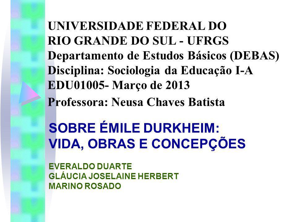 UNIVERSIDADE FEDERAL DO RIO GRANDE DO SUL - UFRGS Departamento de Estudos Básicos (DEBAS) Disciplina: Sociologia da Educação I-A EDU01005- Março de 20