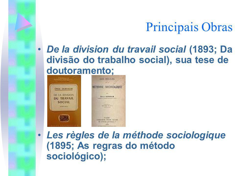 Principais Obras De la division du travail social (1893; Da divisão do trabalho social), sua tese de doutoramento; Les règles de la méthode sociologiq