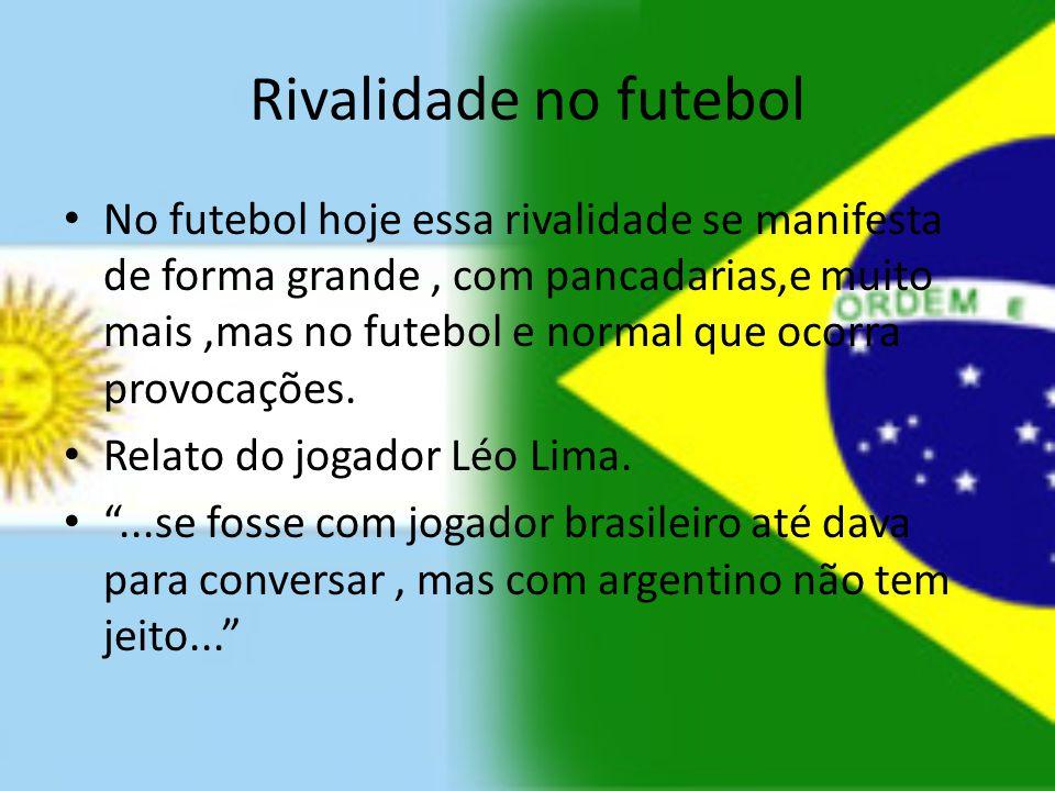 Rivalidade no futebol No futebol hoje essa rivalidade se manifesta de forma grande, com pancadarias,e muito mais,mas no futebol e normal que ocorra pr