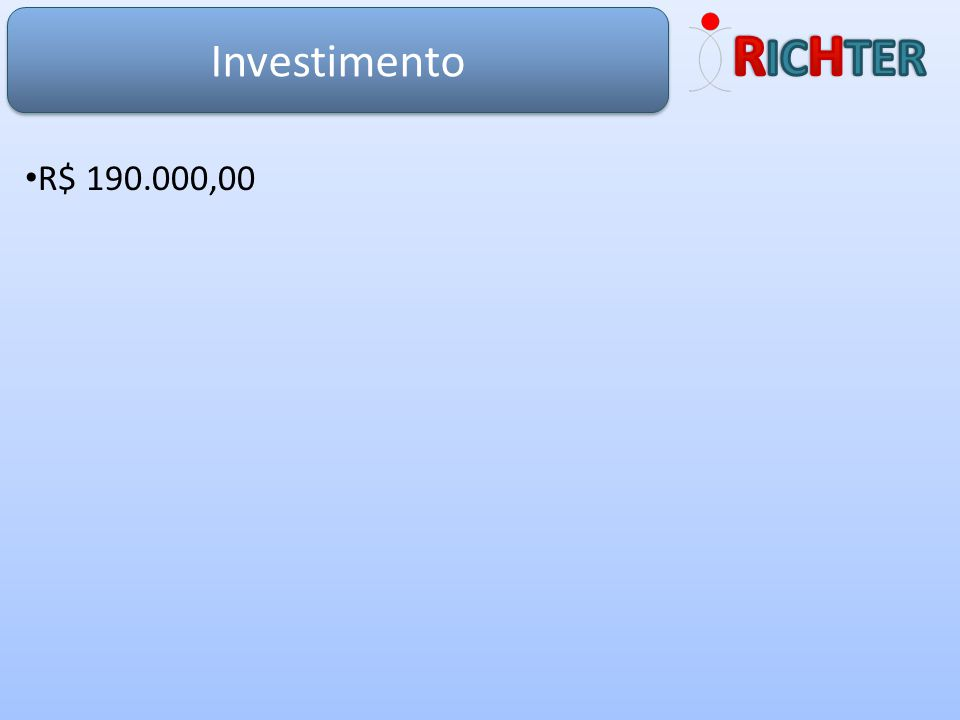 Investimento R$ 190.000,00
