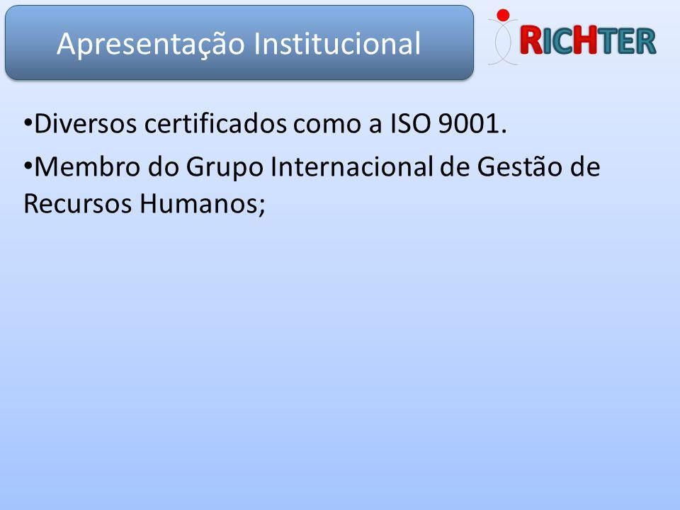 Diversos certificados como a ISO 9001. Membro do Grupo Internacional de Gestão de Recursos Humanos; Apresentação Institucional