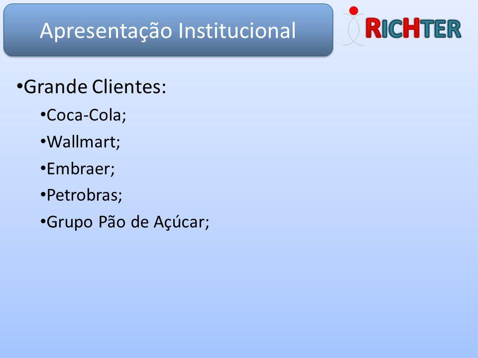 Grande Clientes: Coca-Cola; Wallmart; Embraer; Petrobras; Grupo Pão de Açúcar; Apresentação Institucional
