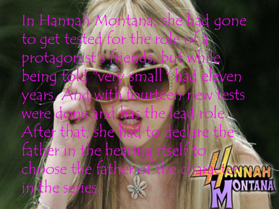 In Hannah Montana, she had gone to get tested for the role of a protagonist's friends, but while being told