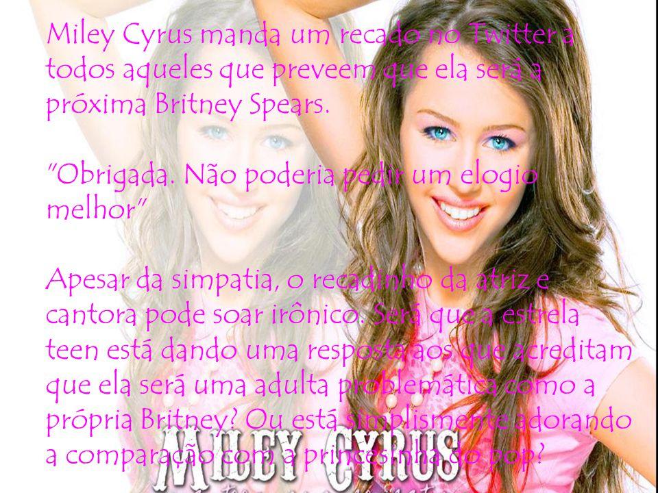 Miley Cyrus manda um recado no Twitter a todos aqueles que preveem que ela será a próxima Britney Spears.