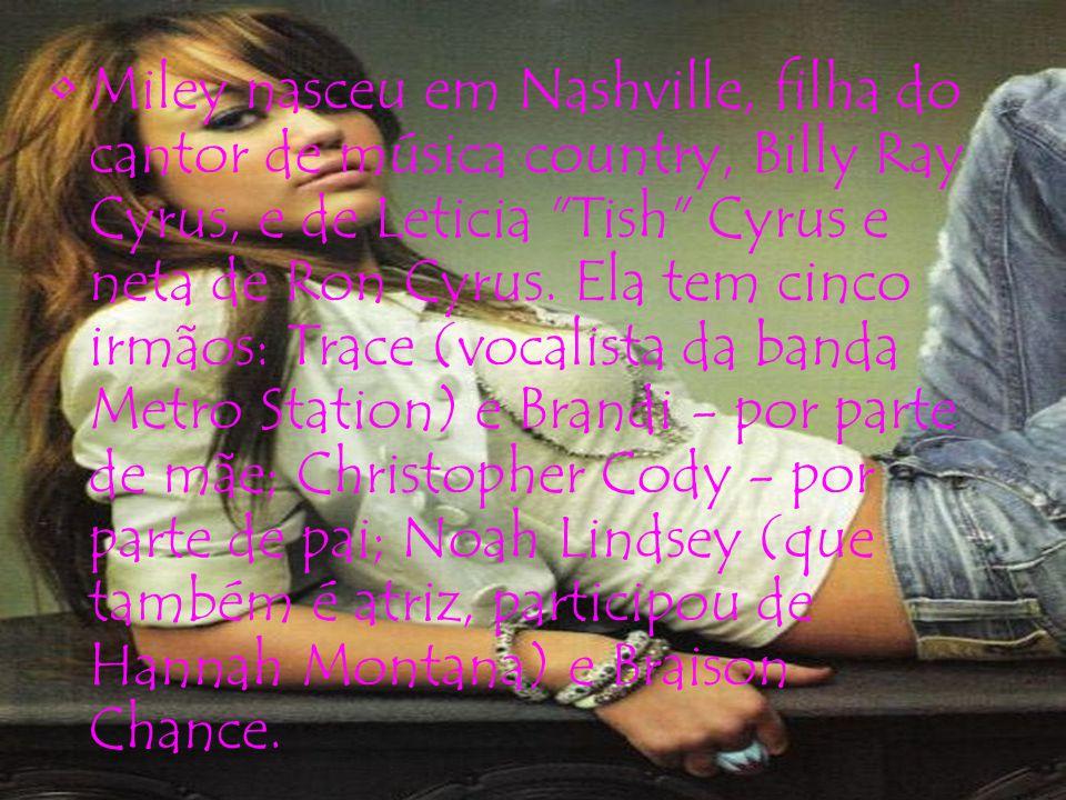 Miley nasceu em Nashville, filha do cantor de música country, Billy Ray Cyrus, e de Leticia Tish Cyrus e neta de Ron Cyrus.