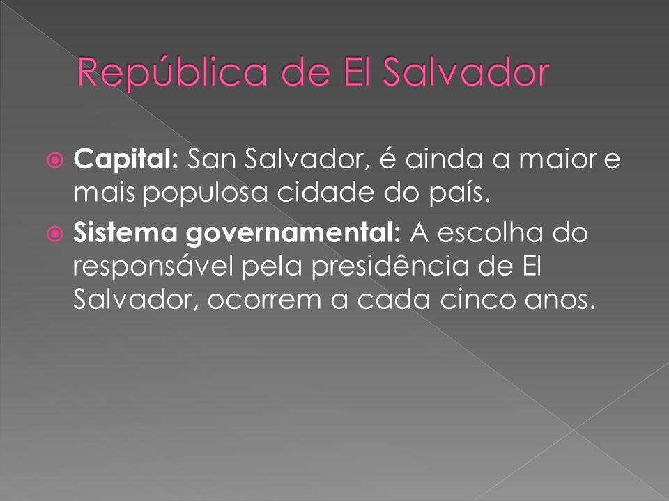 Capital: San Salvador, é ainda a maior e mais populosa cidade do país.