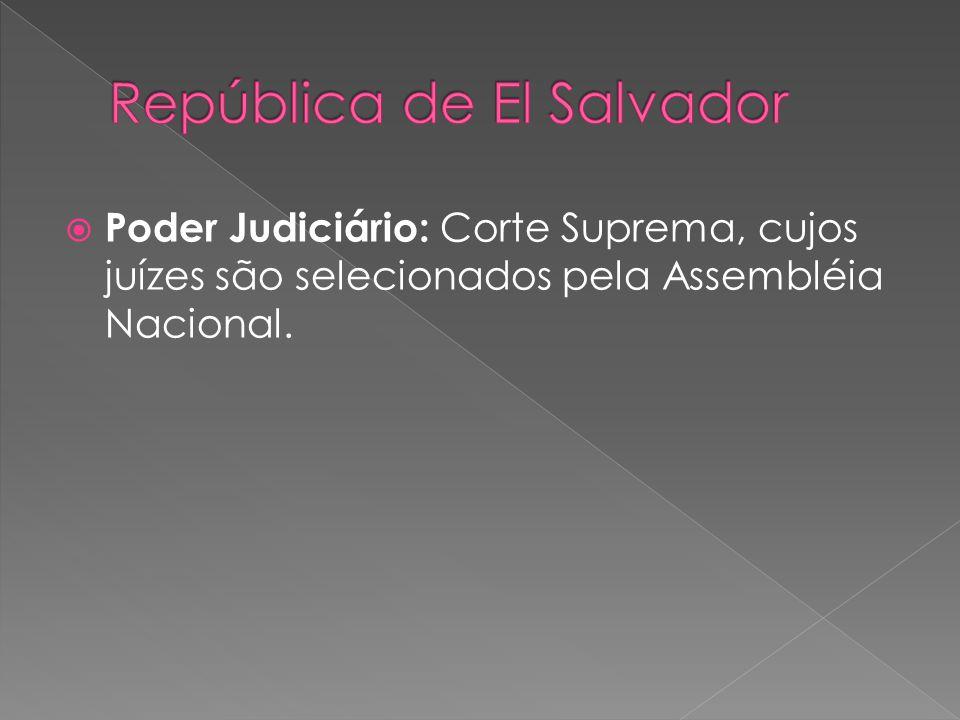 Poder Judiciário: Corte Suprema, cujos juízes são selecionados pela Assembléia Nacional.