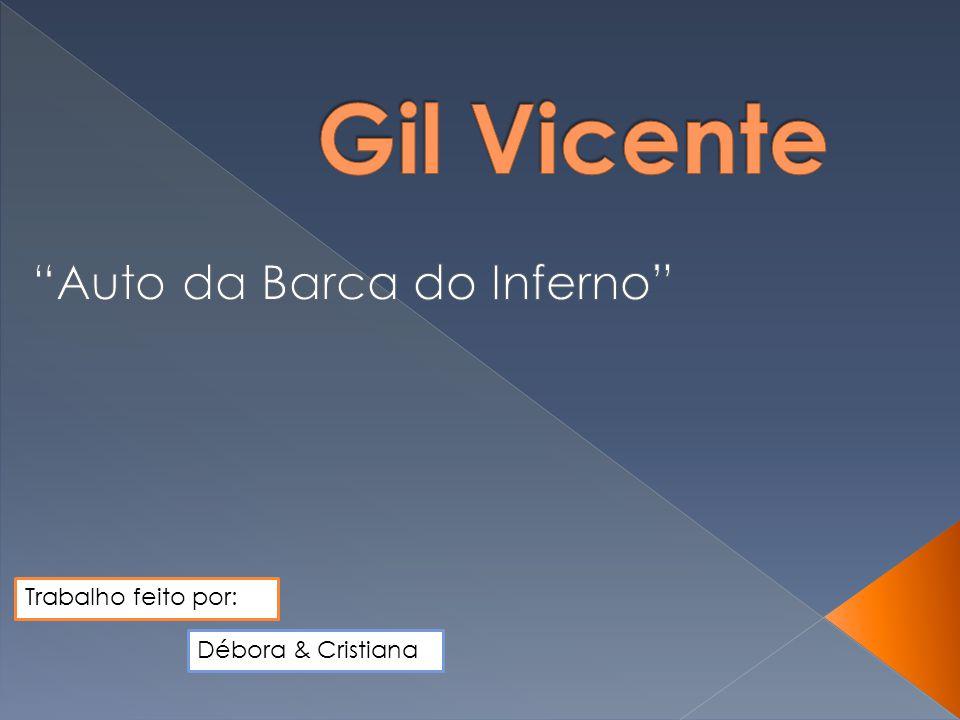 Não se sabe ao certo muito acerca da vida de Gil Vicente.