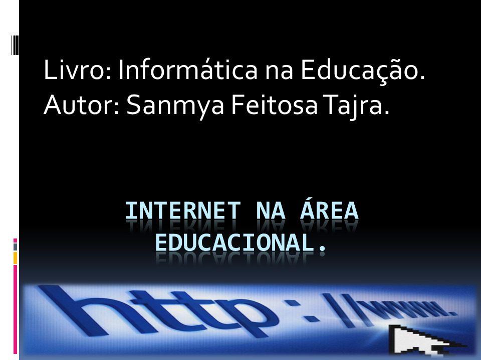 Livro: Informática na Educação. Autor: Sanmya Feitosa Tajra.