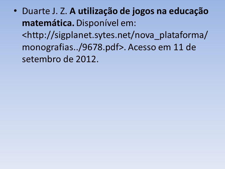 Duarte J.Z. A utilização de jogos na educação matemática.