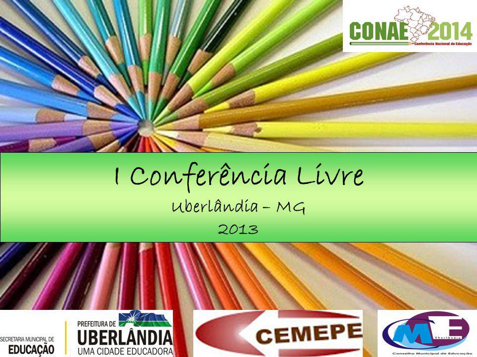I Conferência Livre Uberlândia – MG 2013