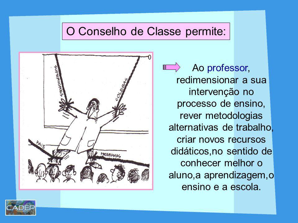Ao professor, redimensionar a sua intervenção no processo de ensino, rever metodologias alternativas de trabalho, criar novos recursos didáticos,no se