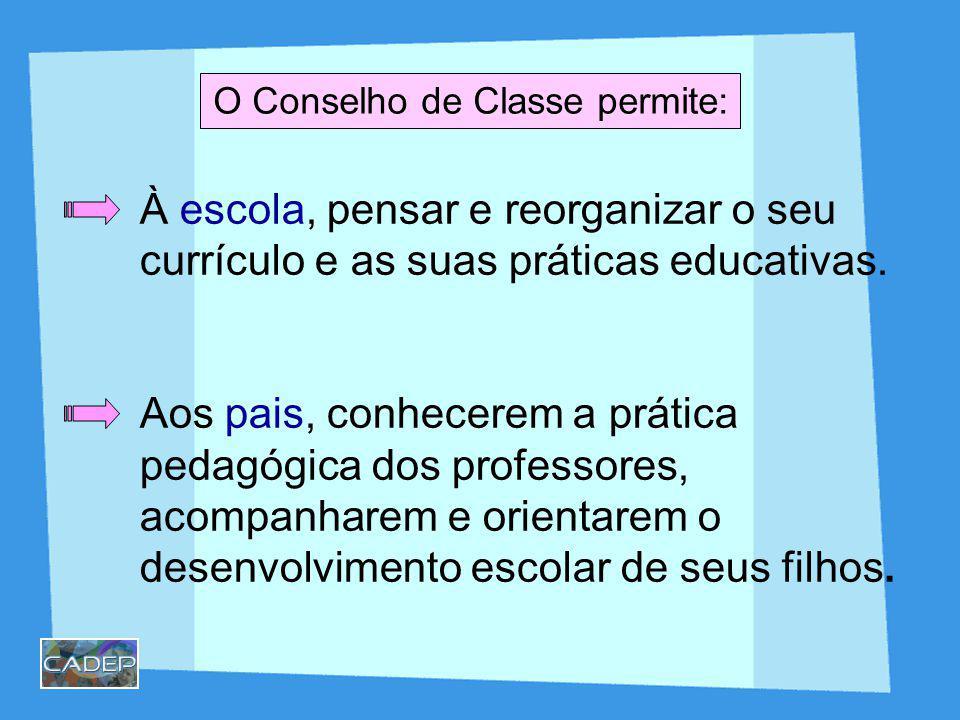 À escola, pensar e reorganizar o seu currículo e as suas práticas educativas. Aos pais, conhecerem a prática pedagógica dos professores, acompanharem