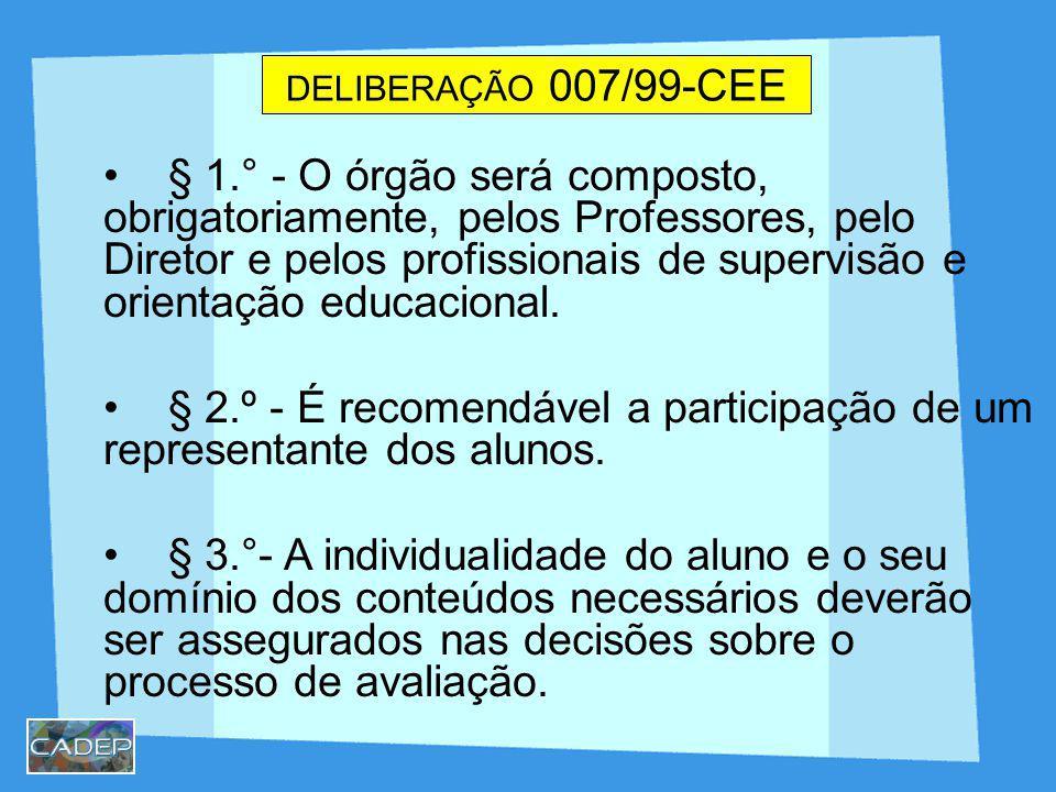 § 1.° - O órgão será composto, obrigatoriamente, pelos Professores, pelo Diretor e pelos profissionais de supervisão e orientação educacional. § 2.º -