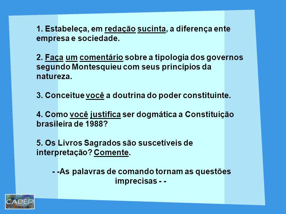 1.Estabeleça, em redação sucinta, a diferença ente empresa e sociedade.